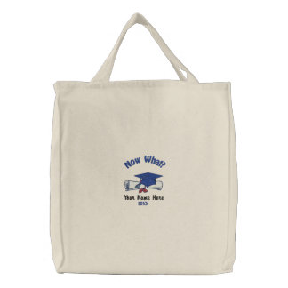 Now What Grad Embroidered Tote Bag