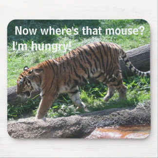 Now where s that mouse I m hungry Mouse Mat