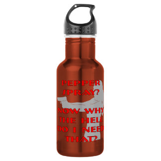 Now Why The Hell Do I Need Pepper Spray 18oz Water Bottle