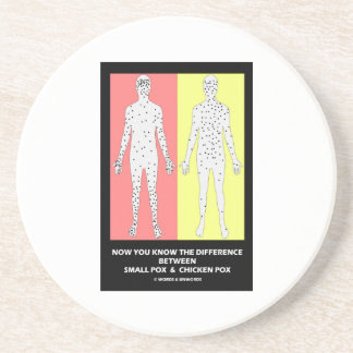 Now You Know Difference Smallpox Chicken Pox Coaster