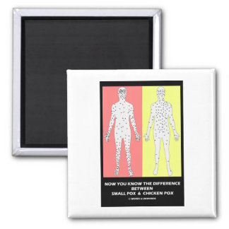 Now You Know Difference Smallpox Chicken Pox Refrigerator Magnets
