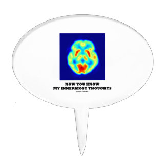 Now You Know My Innermost Thoughts (PET Scan) Cake Topper