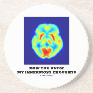 Now You Know My Innermost Thoughts (PET Scan) Drink Coasters