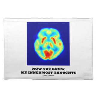 Now You Know My Innermost Thoughts (PET Scan) Placemat