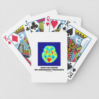 Now You Know My Innermost Thoughts (PET Scan) Bicycle Playing Cards