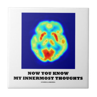 Now You Know My Innermost Thoughts (PET Scan) Tile