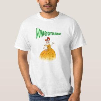 NowGetOuttaHere! T-Shirt #1