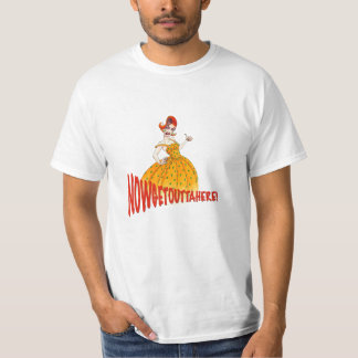 NowGetOuttaHere! T-Shirt #2