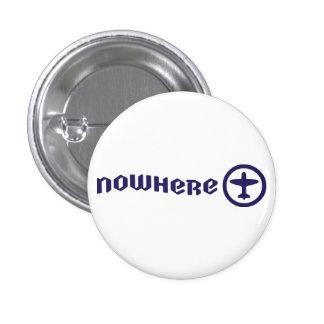 Nowhere 1 Inch Round Button