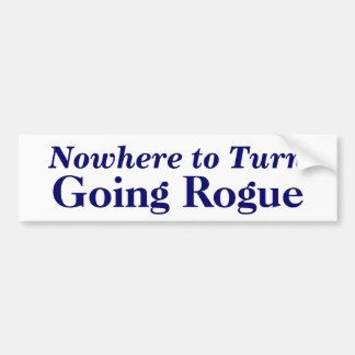 Nowhere to Turn, Going Rogue Bumper Sticker