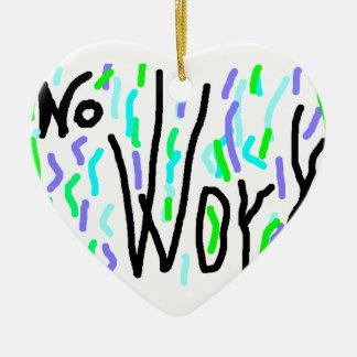 NoWrk Ceramic Ornament