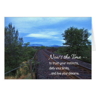 Now's the Time...Motivational Card