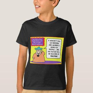 NOWSTRADAMUS minority kill racism T-Shirt