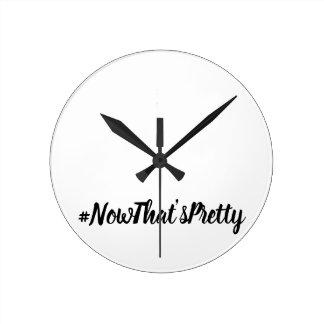 #NowThat'sPretty clock