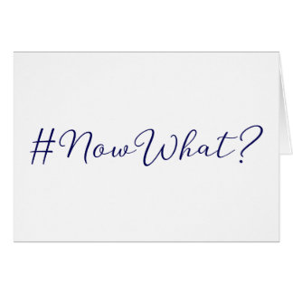 #NowWhat? Notes