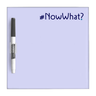 #NowWhat? Notes Dry-Erase Board