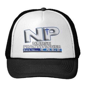 NP - BORN TO CARE SLOGAN - NURSE PRACTITIONER TRUCKER HAT