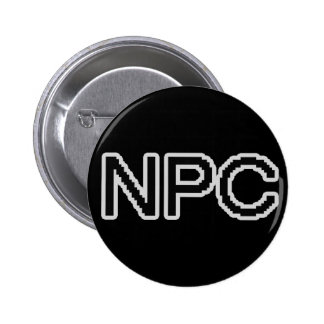 NPC - Non-Playable Character gamer gear Pinback Button