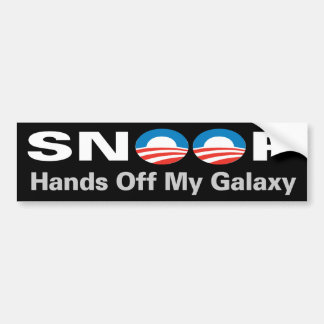 NSA Listening...Hands off my Galaxy! Bumper Sticker