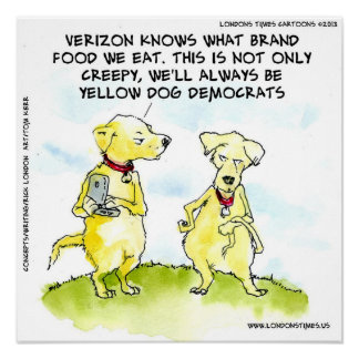 NSA Yellow Dog Democrat Funny Poster