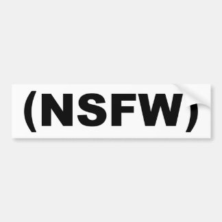 NSFW Not Safe For Work Bumper Sticker