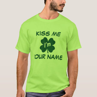 NSPF Kiss Me I'm [Your Text] Green T-shirt
