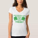 NSPN Who Needs Luck... Green Shamrocks T-Shirt