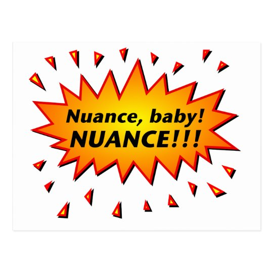 Nuance, baby! Nuance!!! Postcard