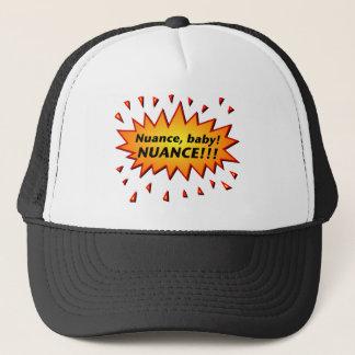 Nuance, baby! Nuance!!! Trucker Hat