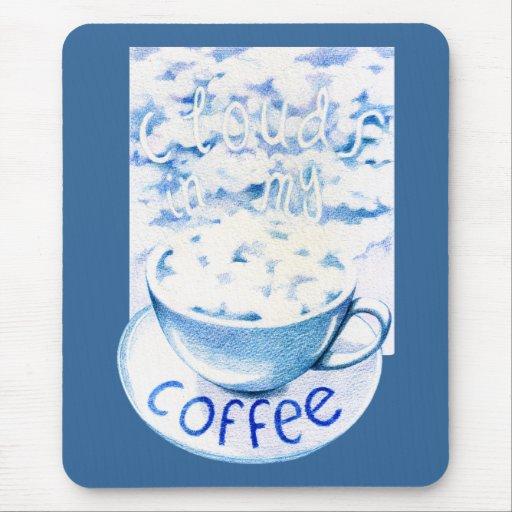 Nubes en mi café Mousepad Tapete De Ratones