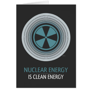 Nuclear Energy Is Clean Energy Card