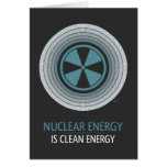 Nuclear Energy Is Clean Energy Greeting Card
