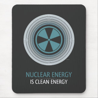Nuclear Energy Is Clean Energy Mouse Pad