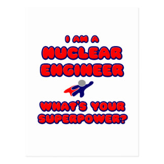 Nuclear Engineer .. What's Your Superpower? Postcard