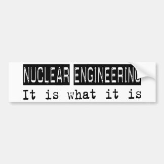 Nuclear Engineering It Is Bumper Stickers