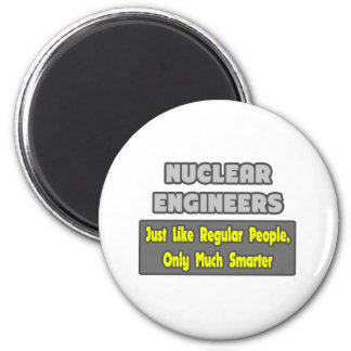 Nuclear Engineers ... Smarter Magnet