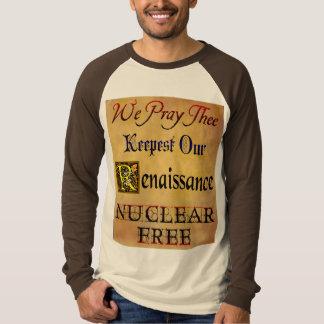 Nuclear Free Renaissance Anti-Nuclear Saying Shirt