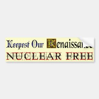 Nuclear Free Renaissance Saying Bumper Sticker Car Bumper Sticker