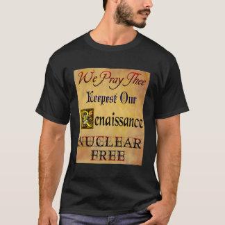 Nuclear Free Renaissance Saying T-Shirt