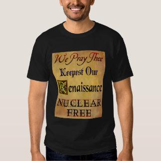 Nuclear Free Renaissance Saying Tee Shirt