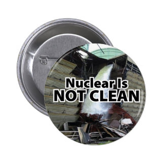 Nuclear is Not Clean - Vermont Yankee Button