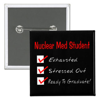 """Nuclear Med Student """"Ready To Graduate!"""" 2 Inch Square Button"""