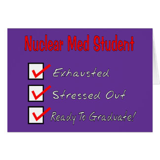 "Nuclear Med Student ""Ready To Graduate!"" Card"