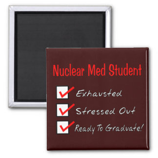 """Nuclear Med Student """"Ready To Graduate!"""" Magnet"""