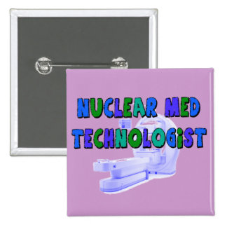 Nuclear Med Technologist Gifts 2 Inch Square Button