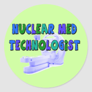 Nuclear Med Technologist Gifts Round Sticker
