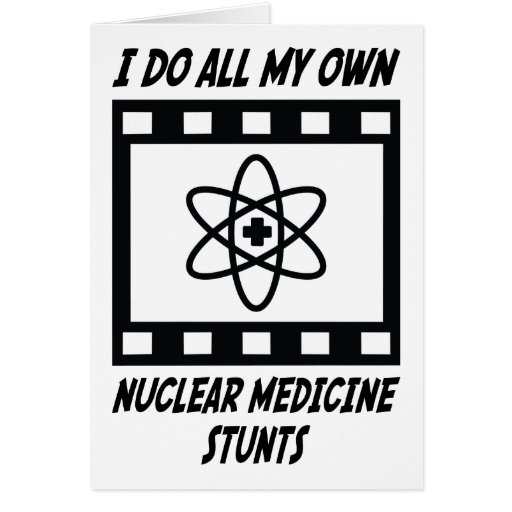 Nuclear Medicine Stunts Cards