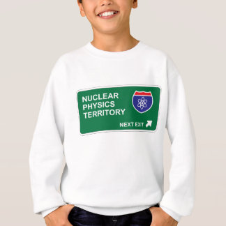 Nuclear Physics Next Exit Sweatshirt
