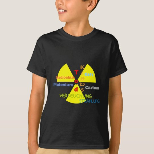 Nuclear power death plutonium radiation T-Shirt