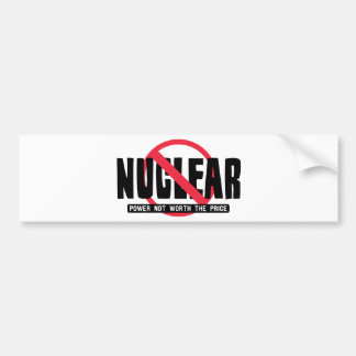 Nuclear - Power not worth the Price Bumper Sticker
